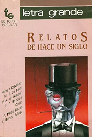 Relatos De Hace Un Siglo (Letra Grande,: Fernan Caballero; M.