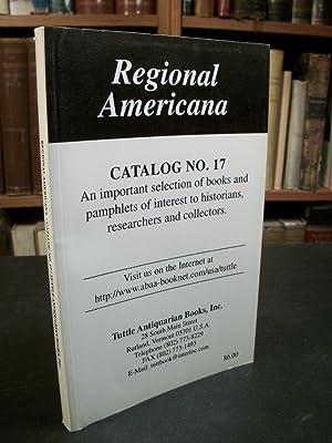 Regional Americana, Catalog No. 17 (Tuttl Antiquarian: Tuttle Antiquarian Books