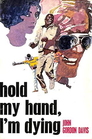 Hold My Hand I'M Dying: Davis, John Gordon