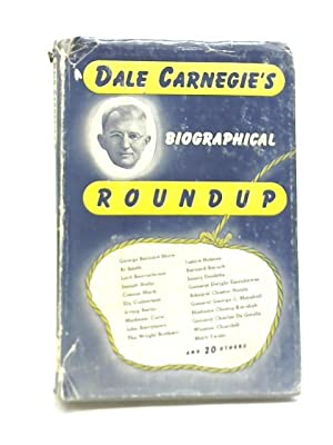 Dale Carnegies Biographical Roundup