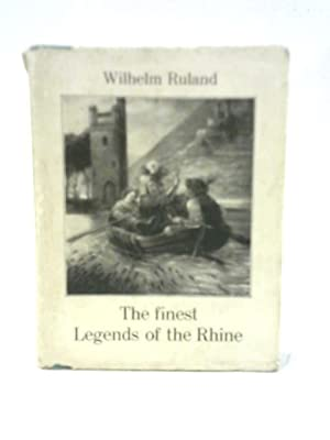 The Finest Legends of the Rhine: Wilhelm Ruland