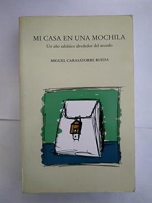 Mi casa en una mochila: Miguel Carasatorre Rueda