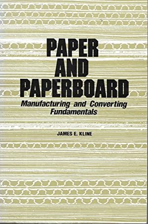 Paper and Paperboard: Manufacturing and Converting Fundamentals