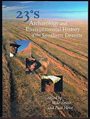23 Degrees South: Archaeology and Environmental History of the Southern Deserts