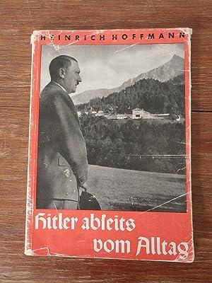 HITLER ABSEITS VOM ALLTAG: Wilhelm Bruckner