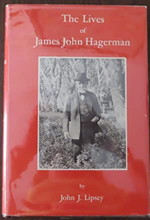 THE LIVES OF JAMES JOHN HAGERMAN Builder: Lipsey, John J.