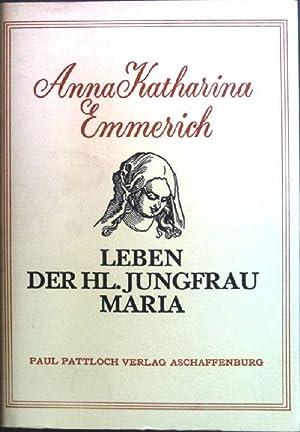 Leben der hl. Jungfrau Maria : nach: Brentano, Clemens, Anna