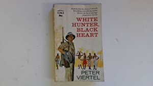 White Hunter,Black Heart: Peter Viertel
