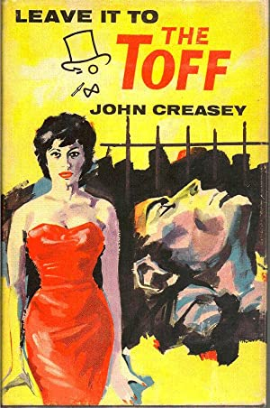 Leave It To The Toff: CREASEY, JOHN