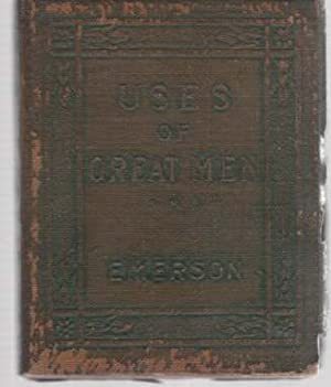 Uses of Great Men: Emerson, Ralph W.