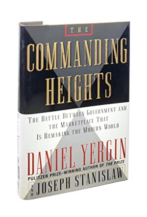 The Commanding Heights: The Battle Between Government and the Marketplace That Is Remaking the Mo...
