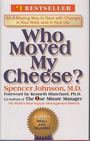 Who Moved My Cheese? An Amazing Way: Johnson, Spencer