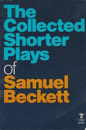 The Collected Shorter Plays of Samuel Beckett: Beckett, Samuel