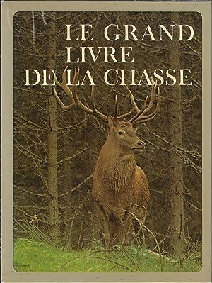 Le grand livre de la chasse (tome1-2): Arnaud de Monbrison