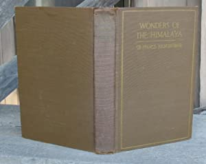 Wonders Of The Himalaya -- FIRST EDITION: Sir Francis Younghusband