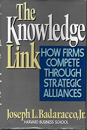 The Knowledge Link: How Firms Compete Through Strategic Alliances
