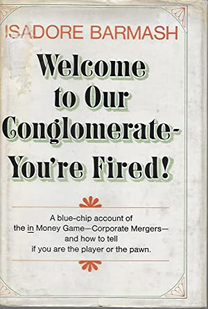 Welcome to Our Conglomerate - You're Fired!