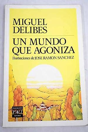 Un mundo que agoniza: Delibes, Miguel