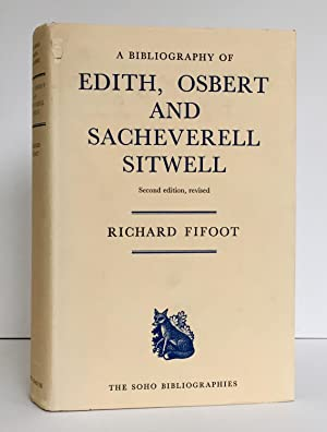 A Bibliography of Edith, Osbert and Sacheverell Sitwell (Second Edition, Revised)