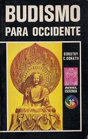 Budismo Para Occidente (Spanish Edition): Dorothy C. Donath