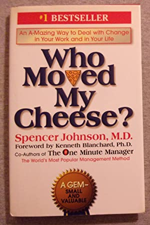 Who Moved My Cheese: Johnson, Spencer