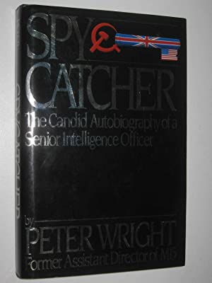 Spycatcher : The Candid Autobiography of a: Wright, Peter &