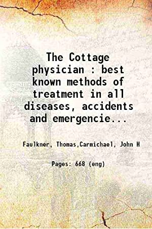 The Cottage physician best known methods of: Thomas Faulkner, J.