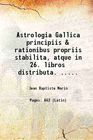 Astrologia Gallica (1661)[SOFTCOVER]: Joannis Baptistae Morini
