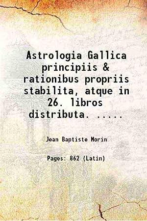 Astrologia Gallica (1661)[HARDCOVER]: Joannis Baptistae Morini