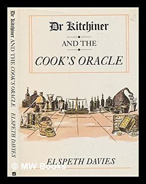 Dr Kitchiner and The cook's oracle: Davies, Elspeth