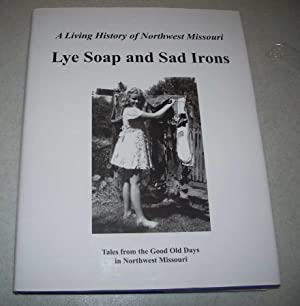 Lye Soap and Sad Irons: Tales from: Blair, Todd and