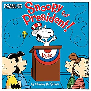 Snoopy for President! (Peanuts): Schulz, Charles M.