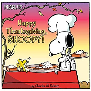 Happy Thanksgiving, Snoopy! (Peanuts): Schulz, Charles M.
