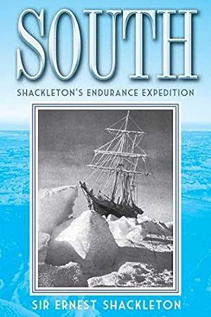 South: Shackleton's Endurance Expedition: Shackleton, Ernest