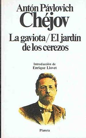 LA GAVIOTA * EL JARDÍN DE LOS: Chéjov. Antón Pávlovich