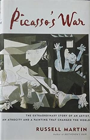 Picasso's War. The extraordinary story of an artist, an atrocity and a painting that changed the ...
