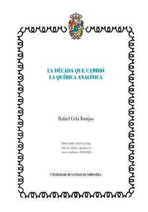 LA DÈCADA QUE CAMBIÓ LA QUÍMICA ANALÍTICA: Cela Torrijos, Rafael