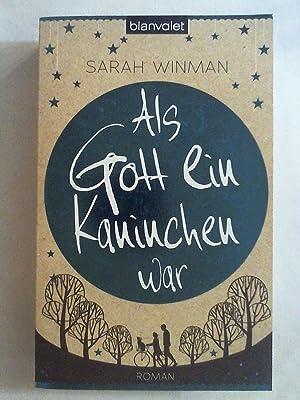 Als Gott ein Kaninchen war: Roman: Sarah Winman
