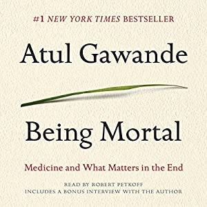 Being Mortal (Audio Download).: By: Atul Gawande