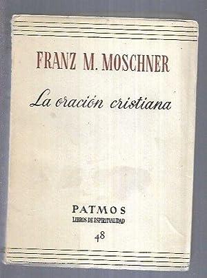 ORACION CRISTIANA - LA: MOSCHNER, FRANZ M.