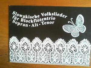 Slowakische Volkslieder für Blockflötentrio (SAT). Musikalische Einrichtung: