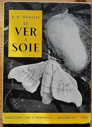 Le ver à soie: R.H. Noailles