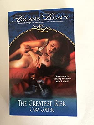 The Greatest Risk (Logans Legacy #2) (Paperback): Cara Colter