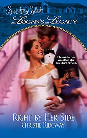 Right By Her Side (Logans Legacy) (Paperback): Christie Ridgway