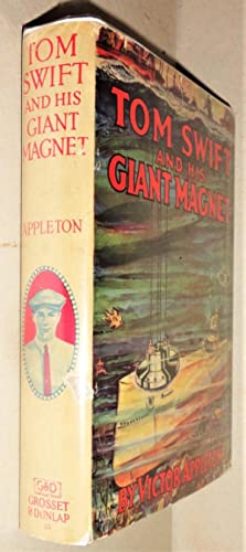 Tom Swift and His Giant Magnet, Or, Bringing Up the Lost Submarine