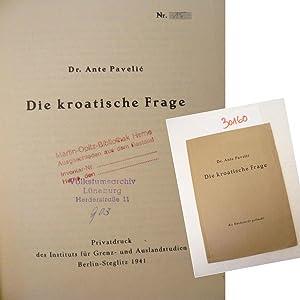 Bild des Verkäufers für Die kroatische Frage. Als Manuskript gedruckt, Expl. Nr 15 zum Verkauf von Galerie für gegenständliche Kunst