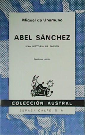 Abel Sánchez.: UNAMUNO, Miguel de.-