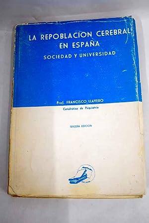 La repoblación cerebral en España: sociedad y: Llavero Avilés, Francisco