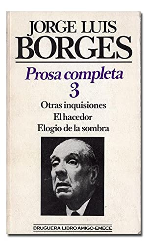 Prosa completa (1930-1975), 3. Otras inquisiciones. El: BORGES (Jorge Luis).