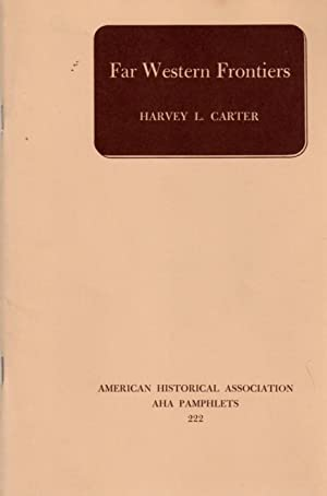 Far Western Frontiers: American Historical Association AHA Pamphlet: 222
